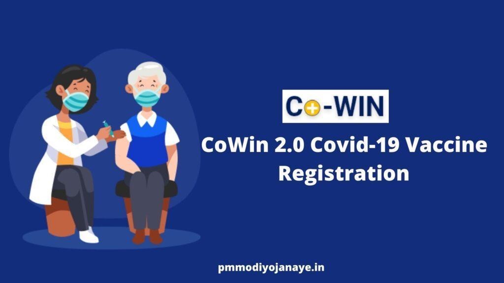 CoWin 2.0 Covid-19 Vaccine  Registration