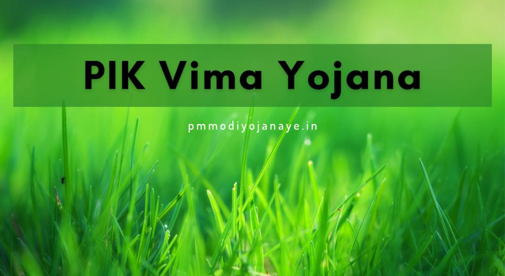 PIK Vima Yojana